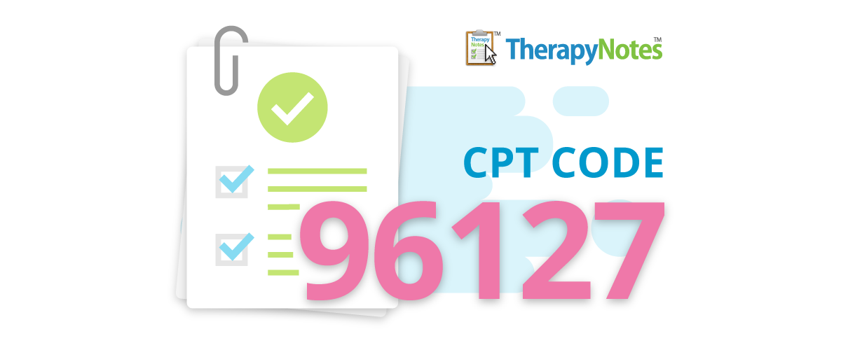 TherapyNotes - CPT Code 96127