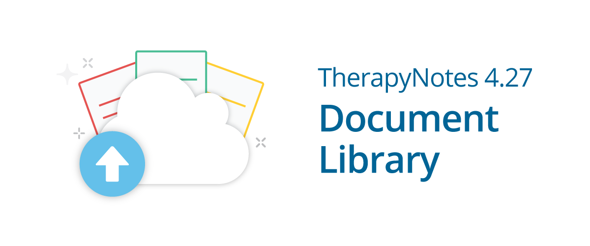 TherapyNotes 4.27 New Document Library and Other Improvements