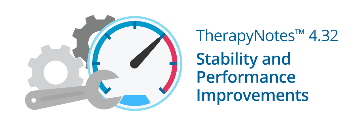 TherapyNotes 4.32: Stability and Performance Improvements