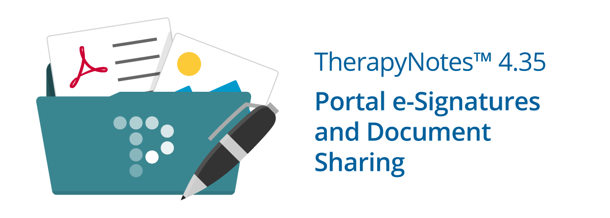 TherapyNotes 4.35: Portal e-Signatures and Document Sharing